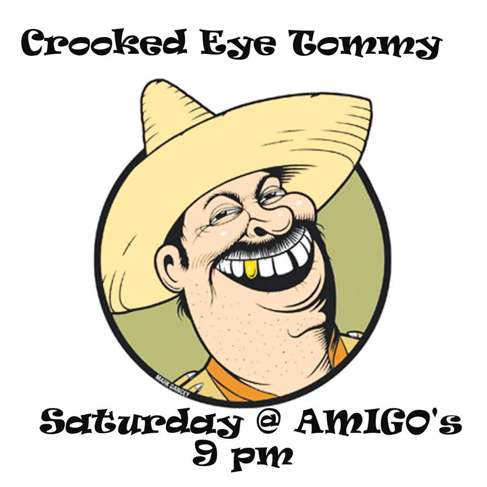 Crooked Eye Tommy plays Amigos – Sept 13th