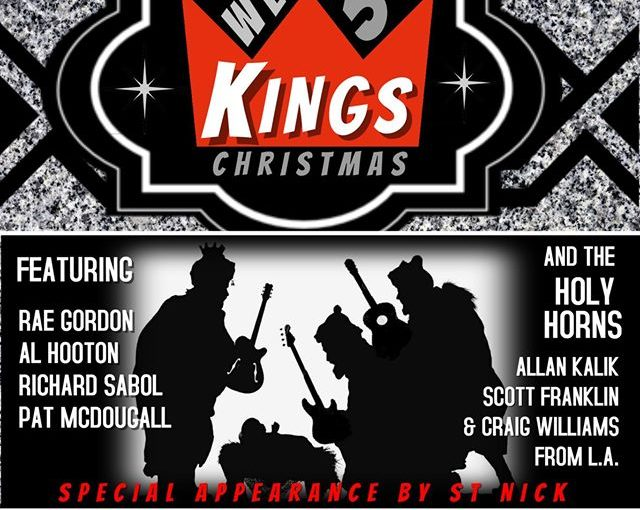 We Three Kings Christmas w/ the West Coast Kings – Dec 16/17