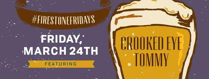 Crooked Eye Tommy plays Firestone Fridays, Mar 24