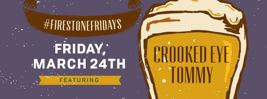 Crooked Eye Tommy plays Firestone Fridays, Mar 24
