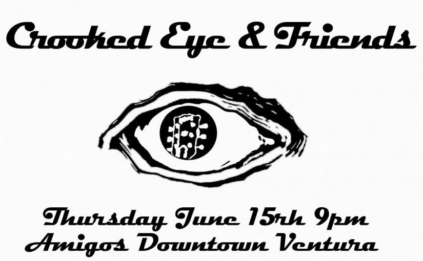Crooked Eye & Friends * Amigo's Downtown – 6/15