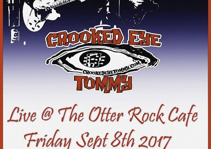 Crooked Eye Tommy @ Otter Rock Cafe – Sept 8th