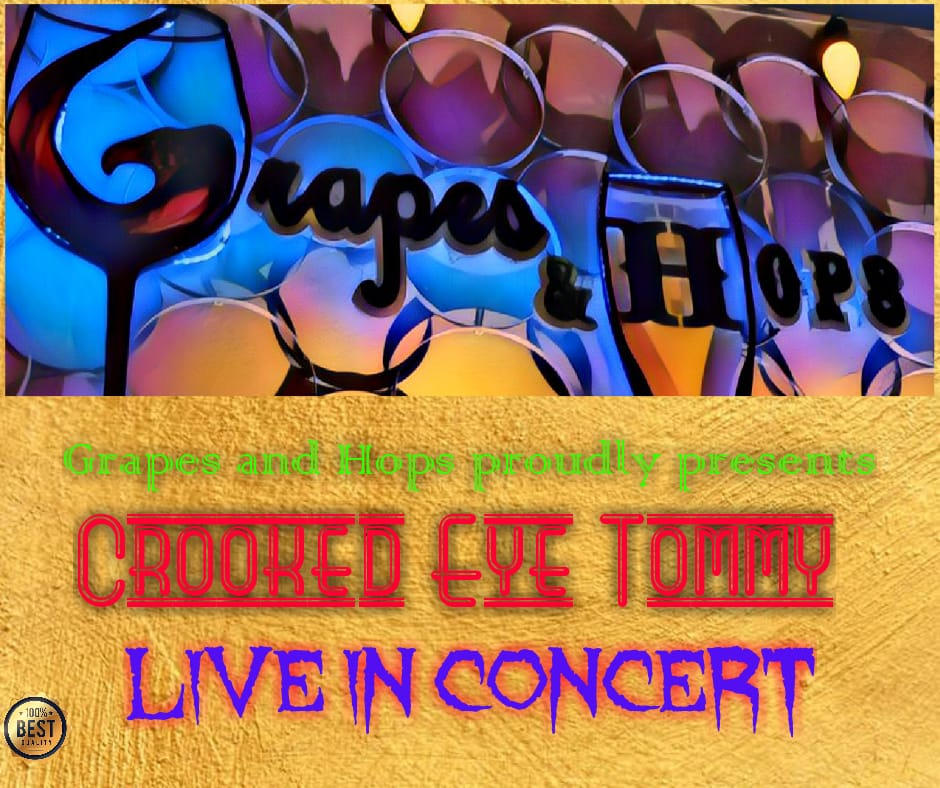 Crooked Eye Tommy Live At Grapes and Hops