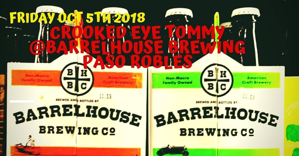 Crooked Eye Tommy Live At Barrelhouse Brewing In Paso Robles - Oct 5th