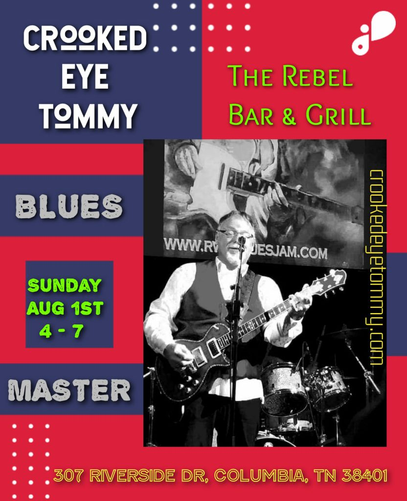 Crooked Eye Tommy has just secured a gig at The Rebel Bar in Columbia TN on Sunday August 1st